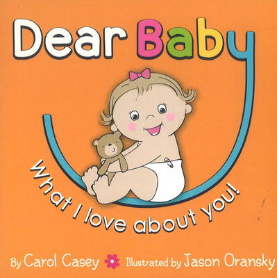 Dear Baby, What I Love About You! (Board book)