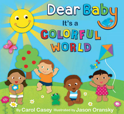 Dear Baby, it's a Colorful World (Hardback)