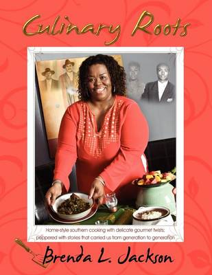 Culinary Roots: Food from the Soul of a People (Paperback)