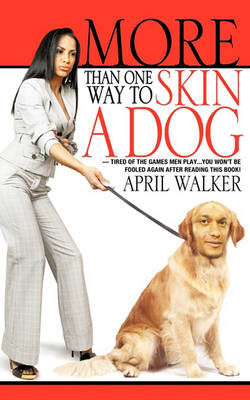 More Than One Way to Skin a Dog (Paperback)