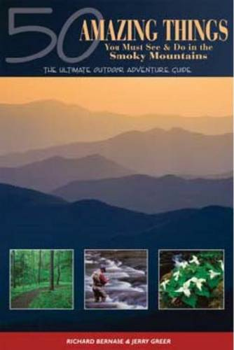 50 Amazing Things You Must See and Do in the Smoky Mountains: The Ultimate Outdoor Adventure Guide (Paperback)