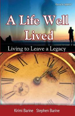A Life Well Lived: Living to Leave a Legacy (Paperback)