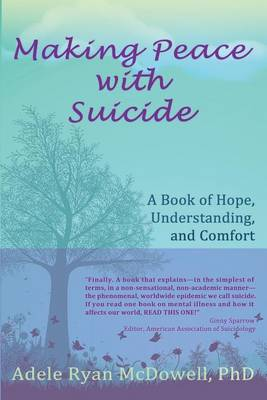 Making Peace with Suicide: A Book of Hope, Understanding & Comfort (Paperback)