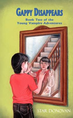 Gappy Disappears (Book Two of the Young Vampire Adventures) (Paperback)