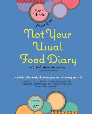 Lean Mode, Color Code Not Your Usual Food Diary (Paperback)
