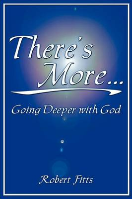 There's More Going Deeper with God (Paperback)