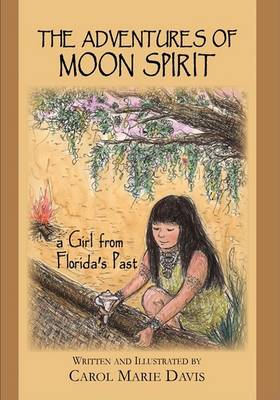 The Adventures of Moon Spirit, a Girl from Florida's Past (Paperback)