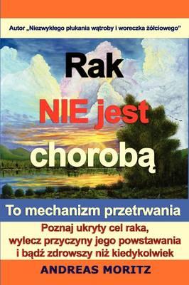 Rak Nie Jest ChorobA... (Paperback)