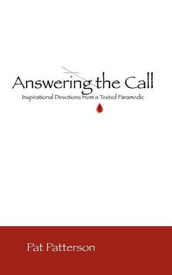 Answering the Call: Inspirational Devotionals from a Tested Paramedic (Paperback)