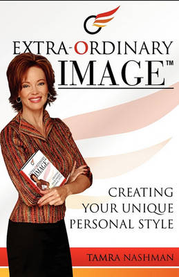 Extra-Ordinary Image- Creating Your Unique Personal Style (Paperback)