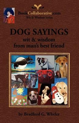 DOG SAYINGS; Wit & Wisdom from Man's Best Friend (Paperback)