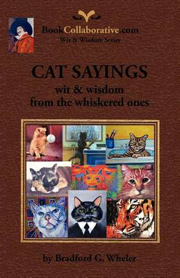 CAT SAYINGS; Wit & Wisdom from the Whiskered Ones (Paperback)