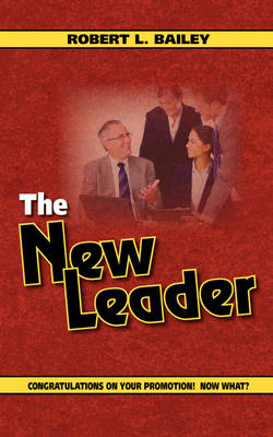 The New Leader, Congratulations on Your Promotion! Now What? (Paperback)