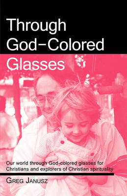 Through God-Colored Glasses (Paperback)