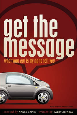Get the Message: What Your Car Is Trying to Tell You (Paperback)