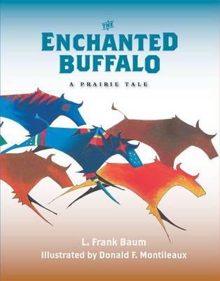 The Enchanted Buffalo - Prairie Tales Series (Hardback)