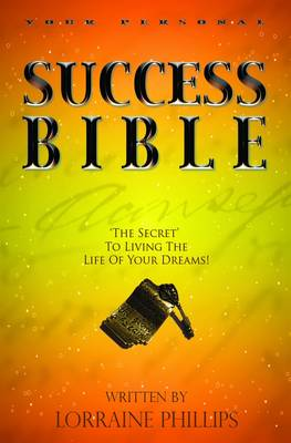 Your Personal Success Bible: 'The Secret' To Living The Life of Your Dreams! (Paperback)
