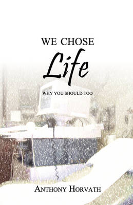 We Chose Life: Why You Should Too (Paperback)