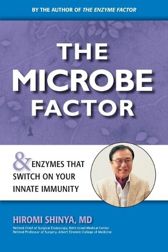 The Microbe Factor: Your Innate Immunity and the Coming Health Revolution (Paperback)