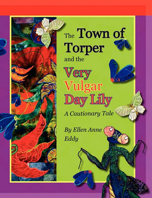 The Town of Torper and the Very Vulgar Day Lily (Paperback)