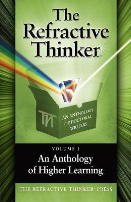 The Refractive Thinker, Volume One: An Anthology of Higher Learning (Paperback)