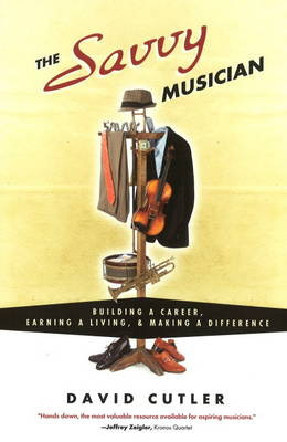 The Savvy Musician: Building a Career, Earning a Living and Making a Difference (Paperback)