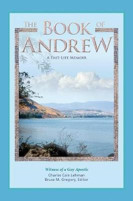 The Book of Andrew: A Past-Life Memoir (Paperback)