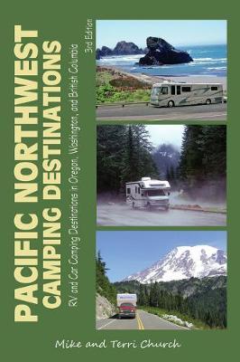 Pacific Northwest Camping Destinations: RV and Car Camping Destinations in Oregon, Washington, and British Columbia (Paperback)