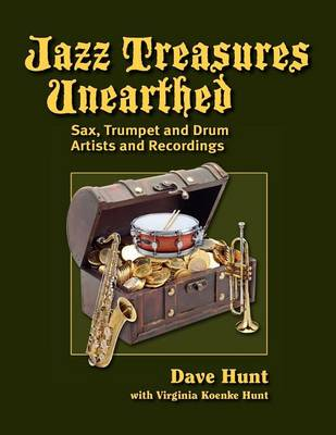 Jazz Treasures Unearthed: Sax, Trumpet and Drum Artists and Recordings (Paperback)