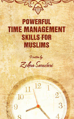 Powerful Time Management Skills for Muslims (Paperback)