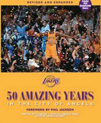 Los Angeles Lakers: 50 Amazing Years in the City of Angels (Hardback)