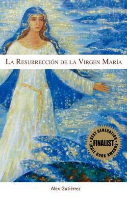 La Resurreccion de La Virgen Maria (Paperback)
