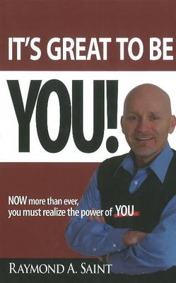 It's Great to be You!: NOW More Than Ever, You Must Realize the Power of YOU (Hardback)