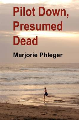 Pilot Down, Presumed Dead - Special Illustrated Edition (Paperback)