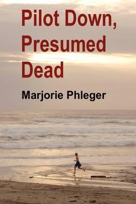 Pilot Down, Presumed Dead - Special Illustrated Edition in Hardcover (Hardback)