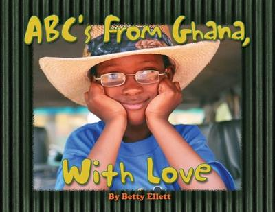 ABC's From Ghana, with Love (Hardback)