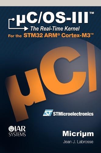 Uc/OS-III: The Real-Time Kernel (Hardback)