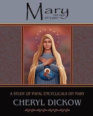 Mary: A Study of Papal Encyclicals on Mary (Paperback)