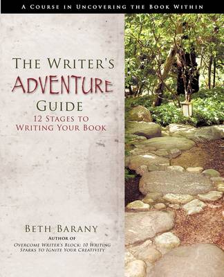 The Writer's Adventure Guide: 12 Stages to Writing Your Book (Paperback)