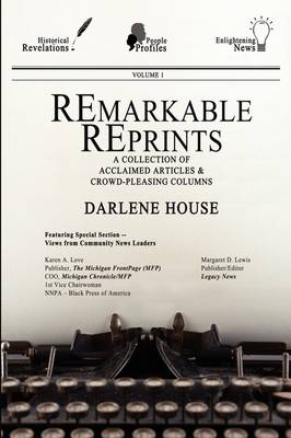 Remarkable Reprints: A Collection of Acclaimed Articles and Crowd-Pleasing Columns (Paperback)