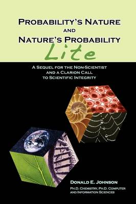 Probability's Nature And Nature's Probability - Lite: A Sequel for Non-Scientists and a Clarion Call to Scientific Integrity (Paperback)