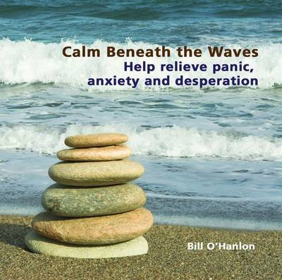 Calm Beneath the Waves: Help Relieve Panic, Anxiety and Desperation (CD-Audio)