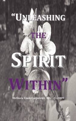 Unleashing The Spirit Within (Paperback)