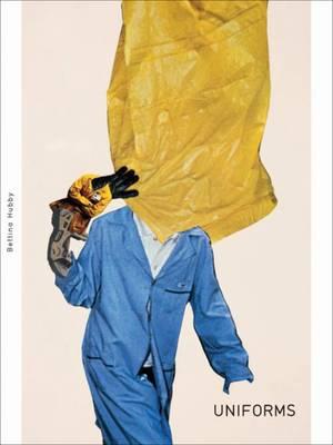 Bettina Hubby - Uniforms (Hardback)