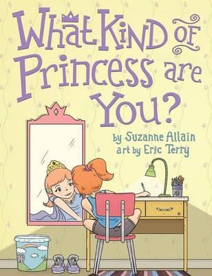 What Kind of Princess Are You? (Hardback)