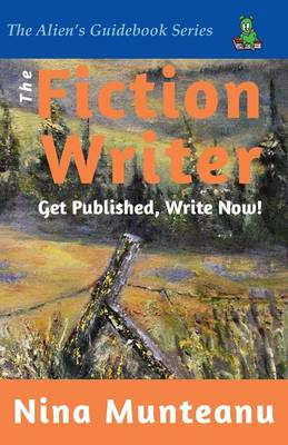 The Fiction Writer: Get Published, Write Now! (Paperback)
