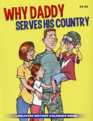 Why Daddy Serves His Country Coloring Book (Paperback)