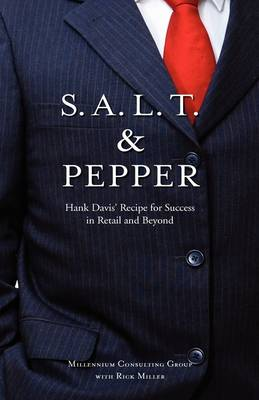 S.A.L.T & Pepper: Hank Davis' Recipe for Success in Retail and Beyond (Hardback)