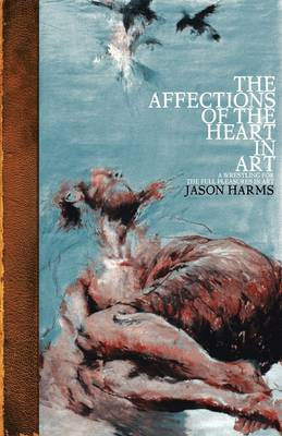 The Affections of the Heart in Art (Paperback)