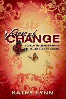 Voices of Change 2-Minute Inspirational Stories on Life's Lessons Learned (Paperback)